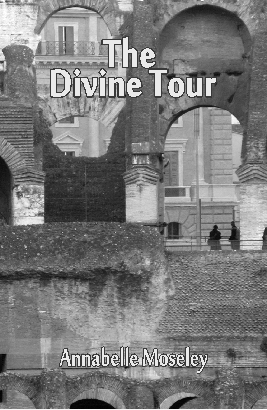 """The Divine Tour,"" poems by Annabelle Moseley"
