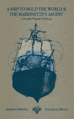 moseley-ship-to-hold-the-world-marionettes-ascent